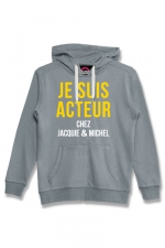 Sweat à capuche J&M Acteur gris : Sweat-shirt J&M à capuche gris avec message JE SUIS ACTEUR CHEZ JACQUIE & MICHEL sur le devant.
